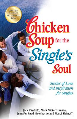 Chicken Soup for the Single s Soul PDF