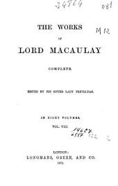 The Works of Lord Macaulay: Complete, Volume 8