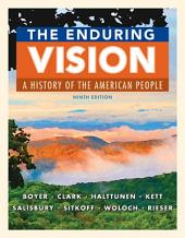 The Enduring Vision: A History of the American People: Edition 9