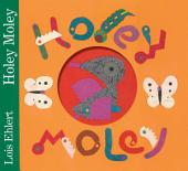 Holey Moley: with audio recording