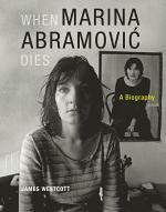 When Marina Abramović Dies