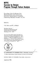 Success by design: progress through failure analysis : proceedings of the 21st meeting of the Mechanical Failures Prevention Group, held at the National Bureau of Standards, Gaithersburg, Maryland, November 7-8, 1974