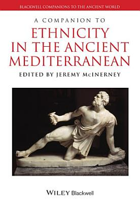 A Companion to Ethnicity in the Ancient Mediterranean PDF