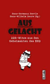Ausgelacht: DDR-Witze aus den Geheimakten des BND
