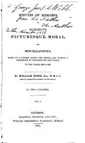 Minutes of remarks on subjects picturesque, moral, and miscellaneious: made in a course along the Rhine, and during a residence in Swisserland and Italy in the years 1822 & 1823