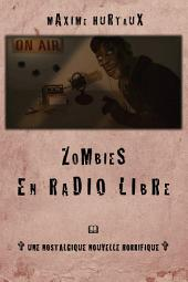 Zombies en radio libre: Une nostalgique nouvelle horrifique