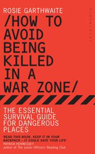 How to Avoid Being Killed in a War Zone Book