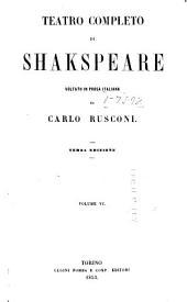 Teatro completo di Shakspeare: Le Allegre Femmine de Windsor. Molto strepito per nulla. I due Gentiluomi di Verona. Troilo e Cressida. È tutto bene quel che a ben riesce. La mala femmina domata