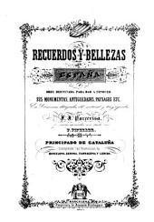 Recuerdos y bellezas de España: obra destinada para dar a conocer sus monumentos, antigüedades, paysages etc