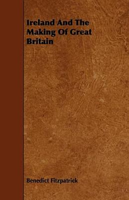 Ireland and the Making of Great Britain PDF
