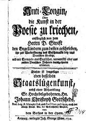 Anti-longin, oder die Kunst in der Poesie zu kriechen anfänglich von dem Herrn. D. Swift den Engelländern zum besten geschrieben, itzo zur Verbesserung des Geschmacks bey uns Deutschen übersetzt, und mit Exempeln aus Englischen, vornemlich aber aus unsern deutschen Dichtern durchgehends erläutert..