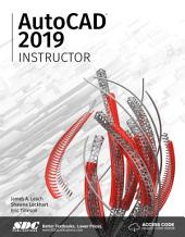 AutoCAD 2019 Instructor: A Student Guide for In-Depth Coverage of AutoCAD's Commands and Features