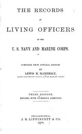 The Records of Living Officers of the U.S. Navy & Marine Corps: Compiled from Official Sources