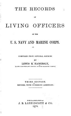 The Records of Living Officers of the U S  Navy   Marine Corps