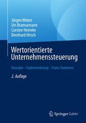 Wertorientierte Unternehmenssteuerung: Konzepte – Implementierung – Praxis-Statement, Ausgabe 2