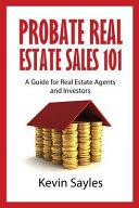 Probate Real Estate Sales 101
