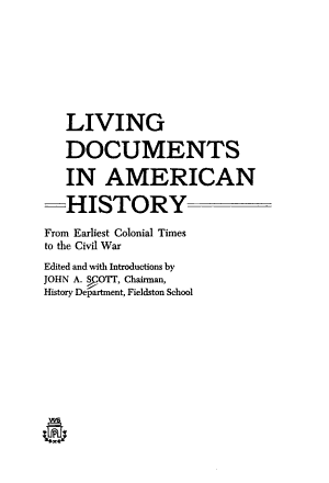 Living Documents in American History: From earliest colonial times to the Civil War