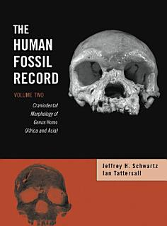 The Human Fossil Record  Craniodental Morphology of Genus Homo  Africa and Asia  Book