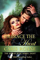 Embrace the Hunt: The Blood Rose Series 8