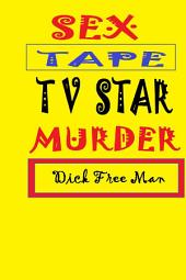 Sex Tape TV Star Murder