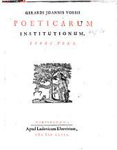 Poeticarum institutionum libri tres: Volume 1