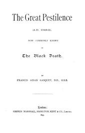 The Great Pestilence (a. D. 1348-1349) Now Commonly Known as the Black Death