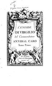 L'Eneide: di Virgilio del commendatore Annibal Caro