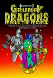 Grumpy Dragons - Fergus the Fearful: Teaching Kids They Have a Choice to Be Afraid or Not