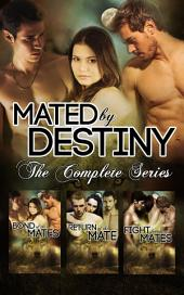 Mated by Destiny Bundle: The Complete Series: A BBW Wolf Shifter Threesome Paranormal Erotic Romance