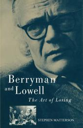 Berryman and Lowell: The Art of Losing