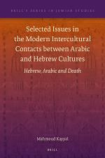 Selected Issues in the Modern Intercultural Contacts between Arabic and Hebrew Cultures