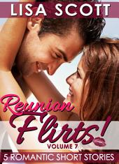 Reunion Flirts! 5 Romantic Short Stories