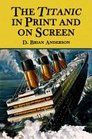 The Titanic in Print and on Screen PDF