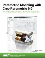 Parametric Modeling with Creo Parametric 6.0