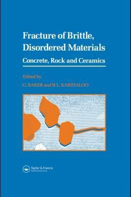 Fracture Of Brittle Disordered Materials Concrete Rock And Ceramics
