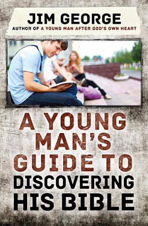 A Young Man s Guide to Discovering His Bible PDF