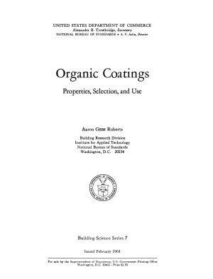 Organic Coatings; Properties, Selection, and Use