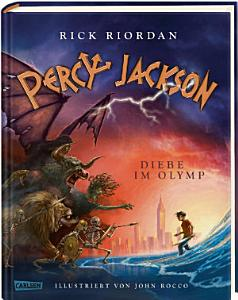 Percy Jackson   Diebe im Olymp  farbig illustrierte Schmuckausgabe   Percy Jackson 1  PDF