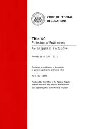 Title 40 Protection of Environment Part 52 (§§ 52.1019 to 52.2019) (Revised as of July 1, 2013): 40-CFR-Vol-4