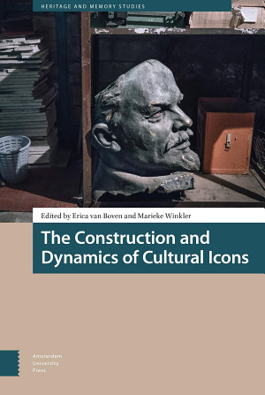 The Construction and Dynamics of Cultural Icons PDF