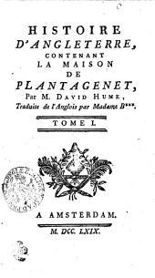 Histoire d'Angleterre: contenant la maison de Plantagenet,