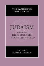 The Cambridge History of Judaism: Volume 6, The Middle Ages: The Christian World