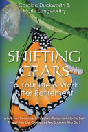 Shifting Gears to Your Life and Work After Retirement PDF