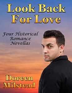Look Back for Love  Four Historical Romance Novellas PDF