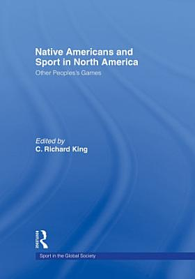 Native Americans and Sport in North America PDF