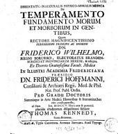 Dissertatio Inauguralis Physico-Moralis Medica De Temperamento Fundamento Morum Et Morborum In Gentibus