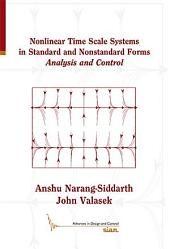 Nonlinear Time Scale Systems in Standard and Nonstandard Forms: Analysis and Control