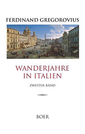 Wanderjahre in Italien  Band 2 PDF