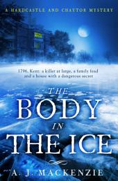 The Body in the Ice: A dark and compelling historical murder mystery