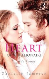 Heart of a Billionaire 3: Love's Bounty